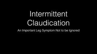 Intermittent Claudication Of The Leg: A Threat To Your Health צליעה לסרוגין