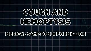 Cough And Hemoptysis (Medical Symptom) גניחת דם - ליחה עם דם