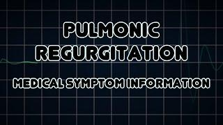 Pulmonic Regurgitation (Medical Symptom) אי-ספיקה במסתם הריאה