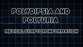 Polydipsia And Polyuria (Medical Symptom)