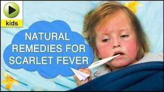 Kids Health: Scarlet Fever - Natural Home Remedies For Scarlet Fever שנית - סקרלטינה