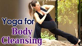 Yoga For Body Cleansing - יוגה לניקוי רעלים