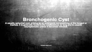 Medical Vocabulary: What Does Bronchogenic Cyst Mean ציסטה ברונכוגנית