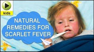 Kids Health: Scarlet Fever - Natural Home Remedies For Scarlet Fever שנית - סקרלטינה